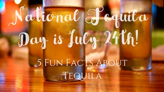 5 Fun Facts About Tequila in Honor of National Tequila Day